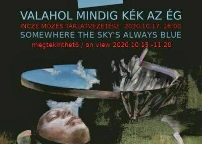 "Mózes Incze ""Somewhere the sky is always blue"""